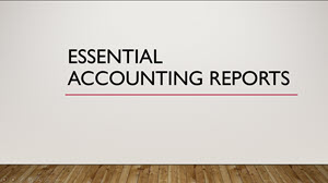 Essential Accounting Reports